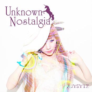 AJYSYTZ『Unknown Nostalgia』ジャケット