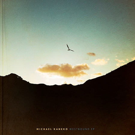 Michael Kaneko『Westbound EP』ジャケット